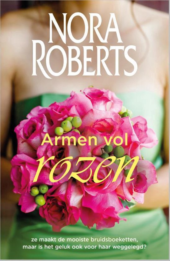 Vriendinnenreeks 2 - Armen vol rozen - Nora Roberts |