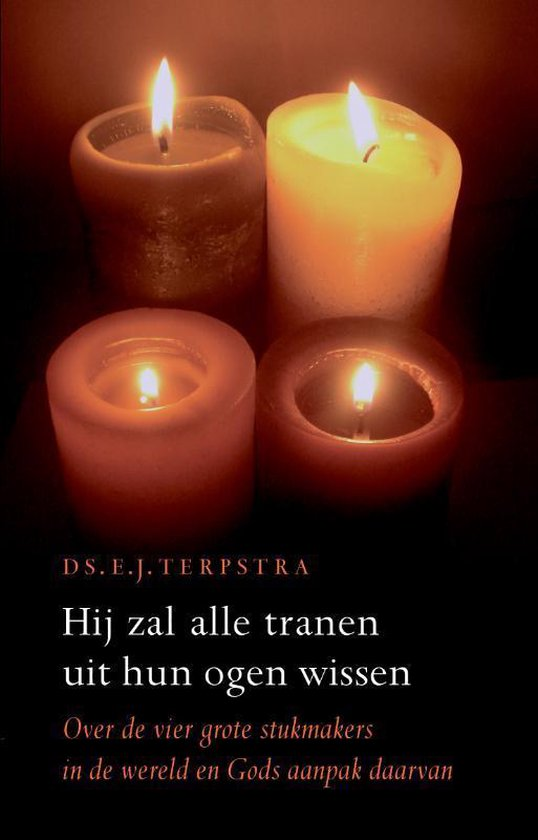 Hij Zal Alle Tranen Uit Hun Ogen Wissen - Egbert Terpstra   Fthsonline.com