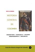 Historia General de Colombia Prehistoria-Conquista-Colonia-Independencia y República