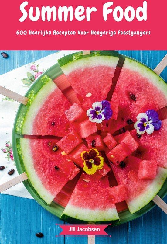 Summer Food - 600 Heerlijke Recepten Voor Hongerige Feestgangers - Jill Jacobsen pdf epub