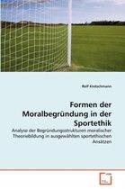 Formen Der Moralbegrundung in Der Sportethik