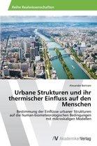 Urbane Strukturen Und Ihr Thermischer Einfluss Auf Den Menschen