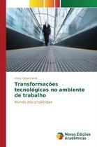 Transformacoes Tecnologicas No Ambiente de Trabalho