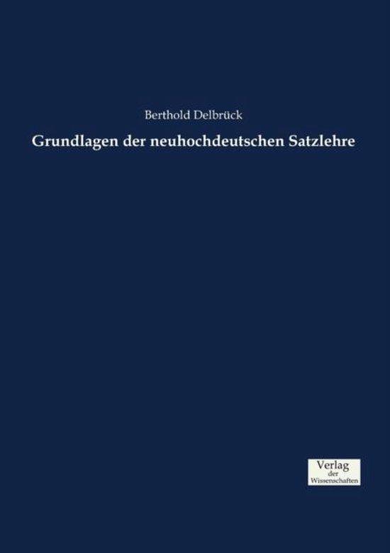 Grundlagen der neuhochdeutschen Satzlehre