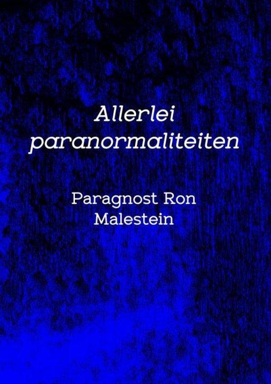 Allerlei paranormaliteiten - Paragnost Ron Malestein |
