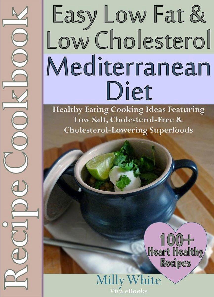 Bol Com Easy Low Fat Low Cholesterol Mediterranean Diet Recipe Cookbook 100 Heart Healthy