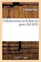 L'Hydroconion Ou Le Bain En Pluie