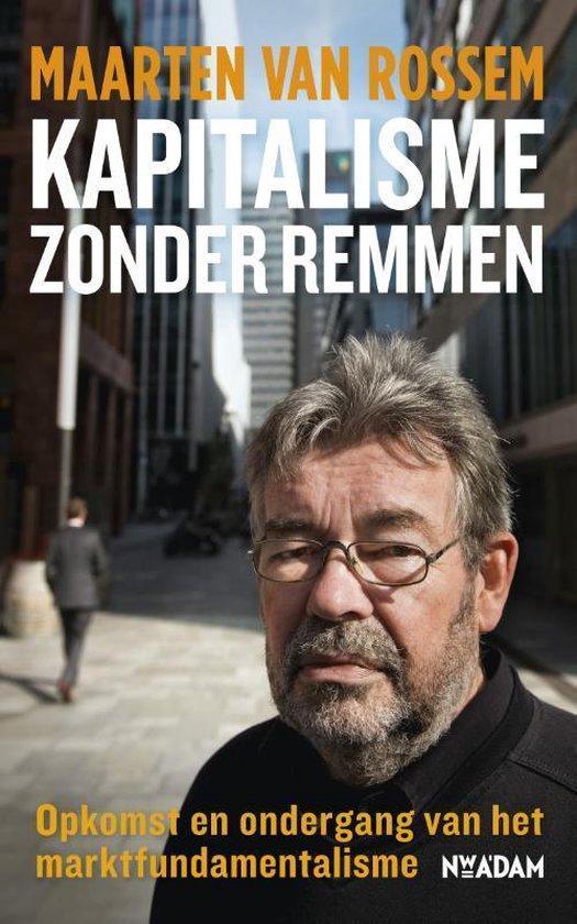 Boek cover Kapitalisme zonder remmen van Maarten van Rossem (Paperback)
