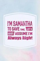 I'm Samantha to Save Time, Let's Just Assume I'm Always Right