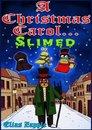 A Christmas Carol... Slimed
