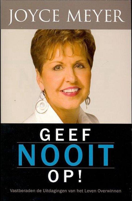 Geef nooit op - Joyce Meyer | Fthsonline.com