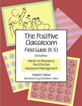 The Positive Classroom Field Guide (K-5) 2nd Edition