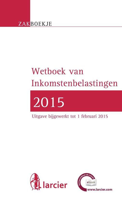 Larcier Zakboekjes - Zakboekje inkomstenbelastingen 2015 - Anonyme |