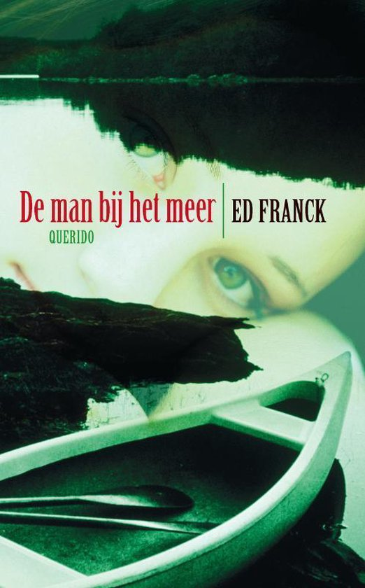 Cover van het boek 'De man bij het meer' van Ed Franck