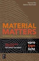 Material matters.