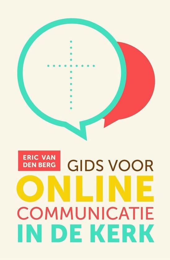 Gids voor online communicatie in de kerk - Eric van den Berg   Fthsonline.com