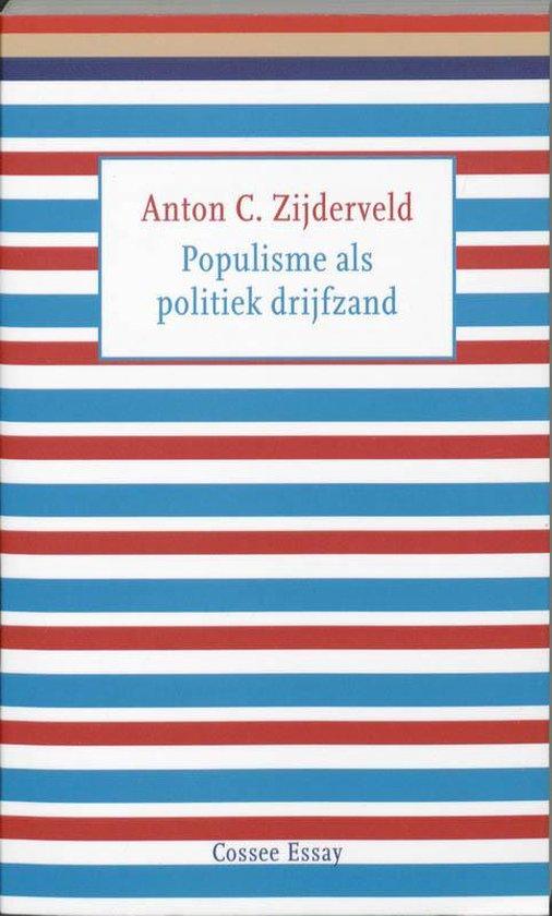Populisme als politiek drijfzand - Anton C. Zijderveld |