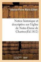 Notice historique et descriptive sur l'eglise de Notre-Dame de Chartres