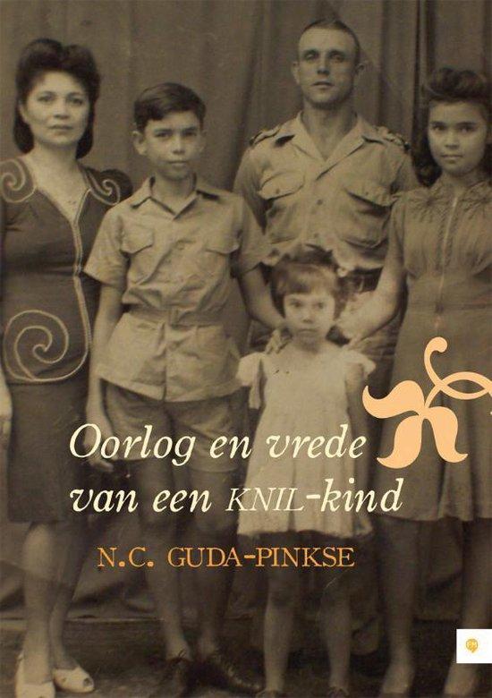 Oorlog en vrede van een KNIL-kind - N.C. Guda-Pinkse  
