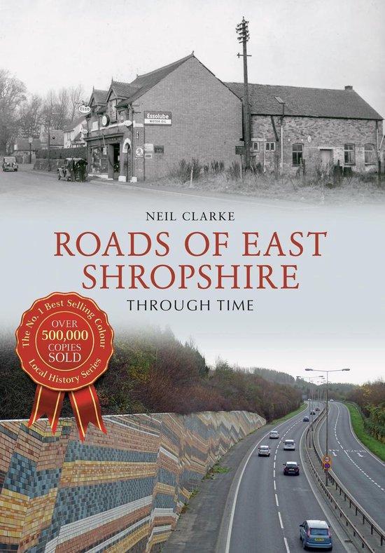 Roads of East Shropshire Through Time