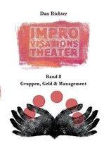 Improvisationstheater. Gruppen, Geld und Management