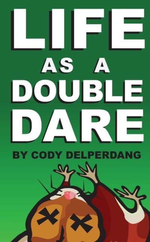 Life as a Double Dare