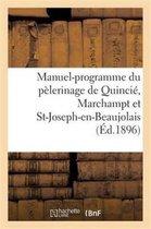Manuel-Programme Du P lerinage de Quinci , Marchampt Et St-Joseph-En-Beaujolais