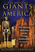 Ancient Giants Who Ruled America