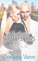 The Trouble with Scarecrows