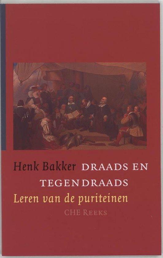 CHE Reeks - Draads en tegendraads - H. Bakker |