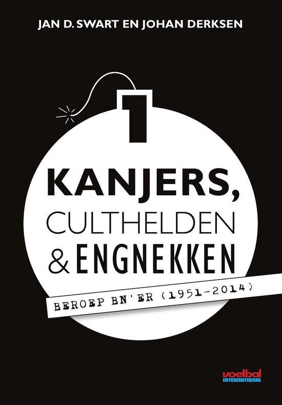 Kanjers, culthelden en engnekken / 1 - Jan D. Swart |