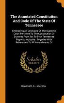 The Annotated Constitution and Code of the State of Tennessee