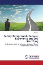 Family Background, Campus Experience and Job Searching