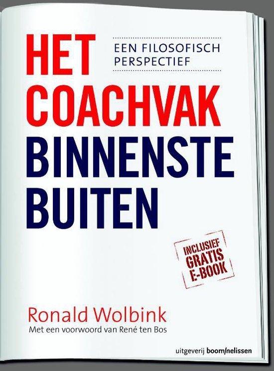 Het coachvak binnenstebuiten - Ronald Wolbink |