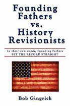 Founding Fathers Vs. History Revisionists