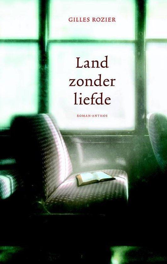 Land zonder liefde - Gilles Rozier |