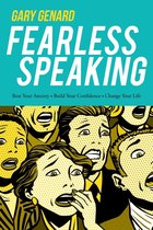 Fearless Speaking: Beat Your Anxiety, Build Your Confidence, Change Your Life