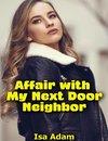 Affair With My Next Door Neighbor