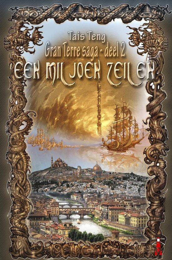 Gran Terre saga 2 - Een miljoen zeilen - Tais Teng  