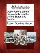 Observations on the Dispute Between the United States and France.