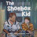 The Shoebox Kid: A Story About Foster and Adopted Children