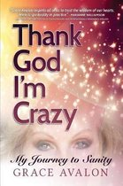 Thank God I'm Crazy