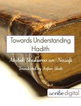 Towards Understanding Hadith