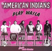American Indians - The American Indians Play Waila