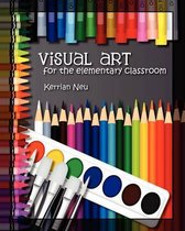 Visual Art for the Elementary Classroom