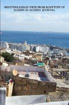 Mediterranean View from Rooftops of Algiers in Algeria Journal