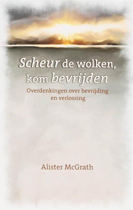 Scheur De Wolken Kom Bevrijden - McGrath, A. |