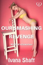 Our Smashing Revenge: My Dad's Coworker