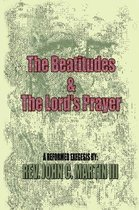 The Beatitudes and the Lords Prayer