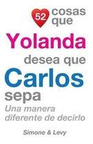 52 Cosas Que Yolanda Desea Que Carlos Sepa